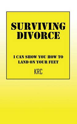 Surviving Divorce: I Can Show You How to Land on Your Feet (Paperback)