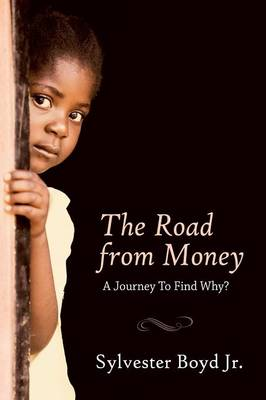The Road from Money: A Journey to Find Why? (Paperback)