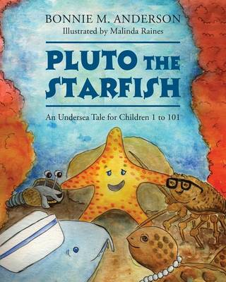 Pluto the Starfish: An Undersea Tale for Children 1 to 101 (Paperback)