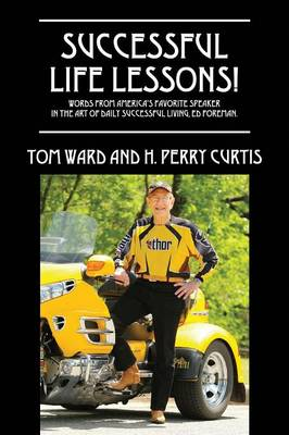 Successful Life Lessons! Words from America's Favorite Speaker in the Art of Daily Successful Living, Ed Foreman. (Paperback)