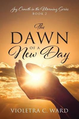 The Dawn of a New Day: Joy Cometh in the Morning Series - Book 2 (Paperback)