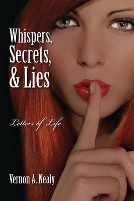 Whispers, Secrets, & Lies: Letters of Life (Paperback)