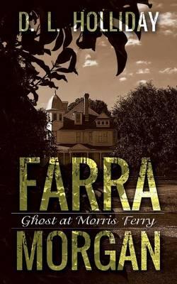 Farra Morgan: Ghost at Morris Ferry (Paperback)