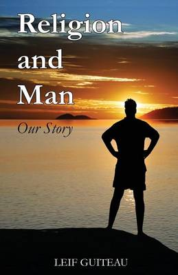 Religion and Man: Our Story (Paperback)