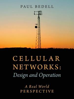 Cellular Networks: Design and Operation - A Real World Perspective (Paperback)