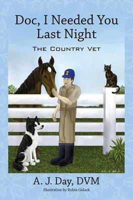 Doc, I Needed You Last Night: The Country Vet (Paperback)