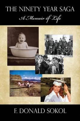 The Ninety Year Saga: A Memoir of Life (Paperback)