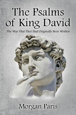 The Psalms of King David: The Way That They Had Originally Been Written (Paperback)