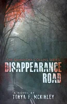 Disappearance Road: The Samantha Collins Series (Paperback)