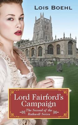 Lord Fairford's Campaign: The Second of the Rothwell Series (Paperback)