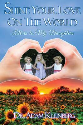 Shine Your Love on the World: Letters to My Daughters (Paperback)