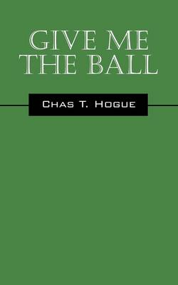 Give Me the Ball (Paperback)