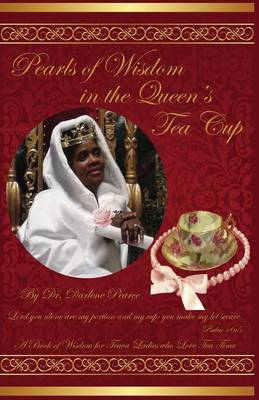 Pearls of Wisdom in the Queen's Tea Cup (Paperback)