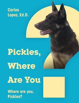 Pickles, Where Are You? Where Are You, Pickles? (Hardback)