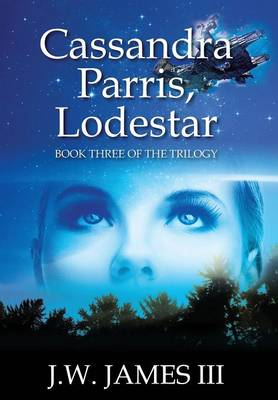 Cassandra Parris, Lodestar: Book Three of the Trilogy (Hardback)