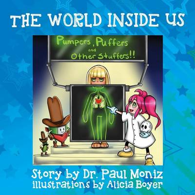 The World Inside Us: Pumpers and Puffers and Other Stuffers (Paperback)