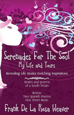 Serenades for the Soul: My Life and Yours (Paperback)