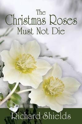 The Christmas Roses Must Not Die (Paperback)