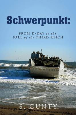 Schwerpunkt: From D-Day to the Fall of the Third Reich (Paperback)