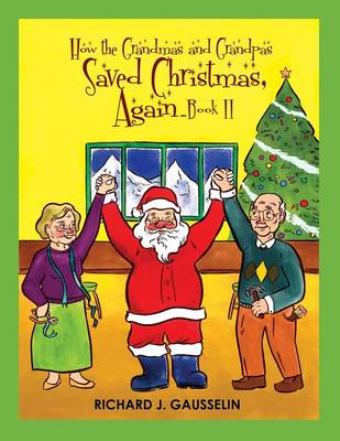 How the Grandmas & Grandpas Saved Christmas, Again ... Book II (Paperback)