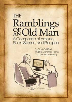 The Ramblings of an Old Man: A Composite of Articles, Short Stories and Recipes (Paperback)
