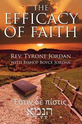 The Efficacy of Faith (Paperback)