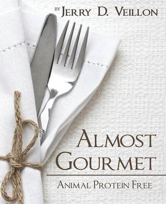 Almost Gourmet: Animal Protein Free (Paperback)