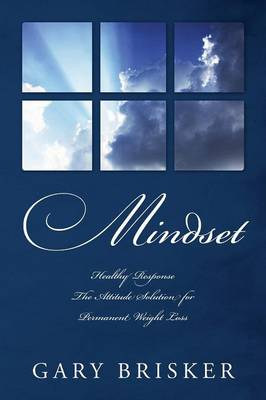 Mindset: Healthy Response - The Attitude Solution for Permanent Weight Loss (Paperback)