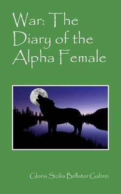 War: The Diary of the Alpha Female (Paperback)