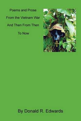 Poems and Prose from the Vietnam War: And Then from Then to Now (Paperback)