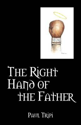 The Right Hand of the Father (Paperback)