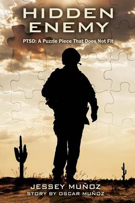 Hidden Enemy - Ptsd: A Puzzle Piece That Does Not Fit (Paperback)