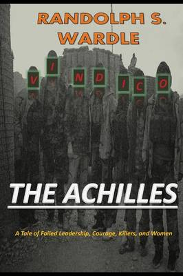 The Achilles: A Tale of Failed Leadership, Courage, Killers, and Women (Paperback)