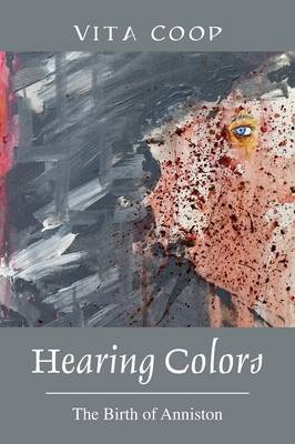 Hearing Colors: The Birth of Anniston (Paperback)