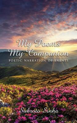 My Poems My Companion: Poetic Narration of Events (Paperback)