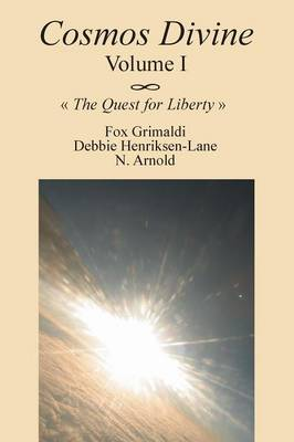 Cosmos Divine Volume I: The Quest for Liberty (Paperback)