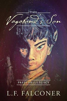 The Vagabond's Son: Prelude to a Legacy (Paperback)