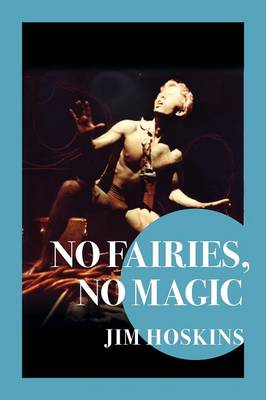 No Fairies, No Magic: The Beat Goes on (Paperback)