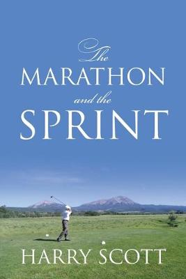 The Marathon and the Sprint (Paperback)