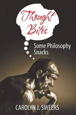 Thought Bites: Some Philosophy Snacks (Paperback)
