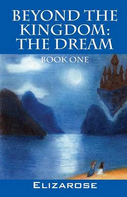 Beyond the Kingdom: The Dream Book One (Paperback)