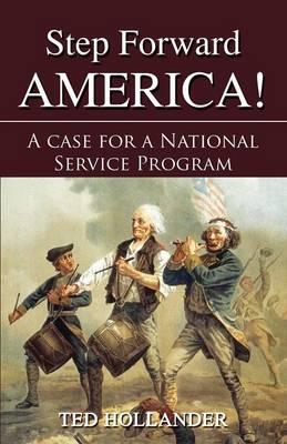 Step Forward America! a Case for a National Service Program (Paperback)