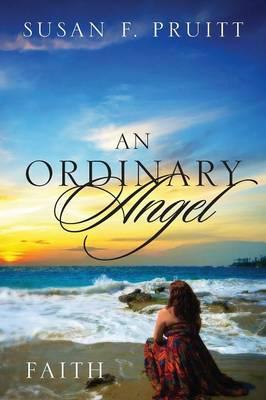 An Ordinary Angel: Faith (Paperback)