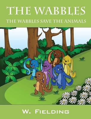 The Wabbles: The Wabbles Save the Animals (Hardback)