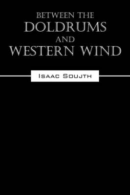 Between the Doldrums and Western Wind (Paperback)