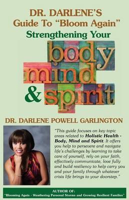 "Dr. Darlene's Guide to ""Bloom Again"": Strengthening Your Body, Mind & Spirit (Paperback)"