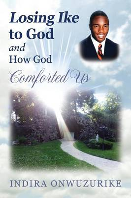 Losing Ike to God and How God Comforted Us (Paperback)