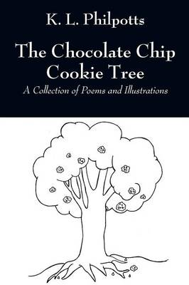 The Chocolate Chip Cookie Tree: A Collection of Poems and Illustrations (Paperback)