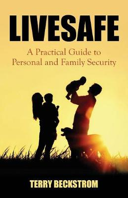 Livesafe: A Practical Guide to Personal and Family Security (Paperback)