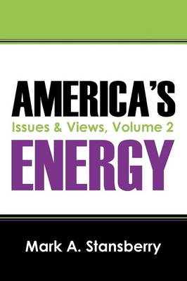 America's Energy: Issues & Views, Volume 2 (Paperback)
